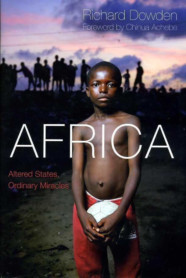 Richard Dowden, Africa: Altered States, Ordinary Miracles