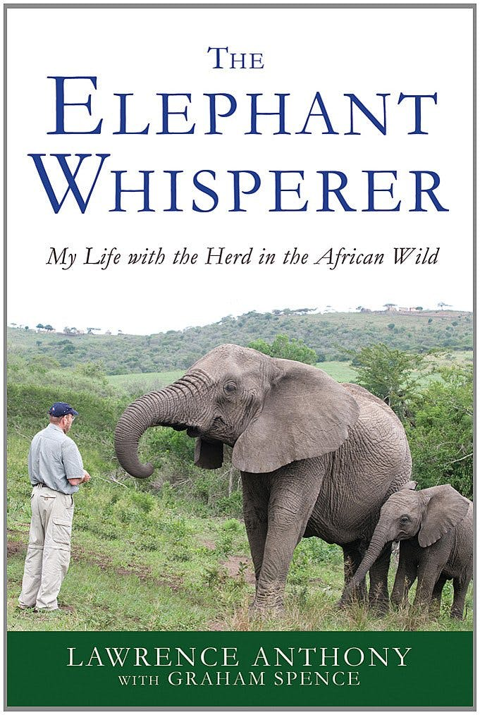Lawrence Anthony with Graham Spence, The Elephant Whisperer: My Life with the Herd in the African Wild